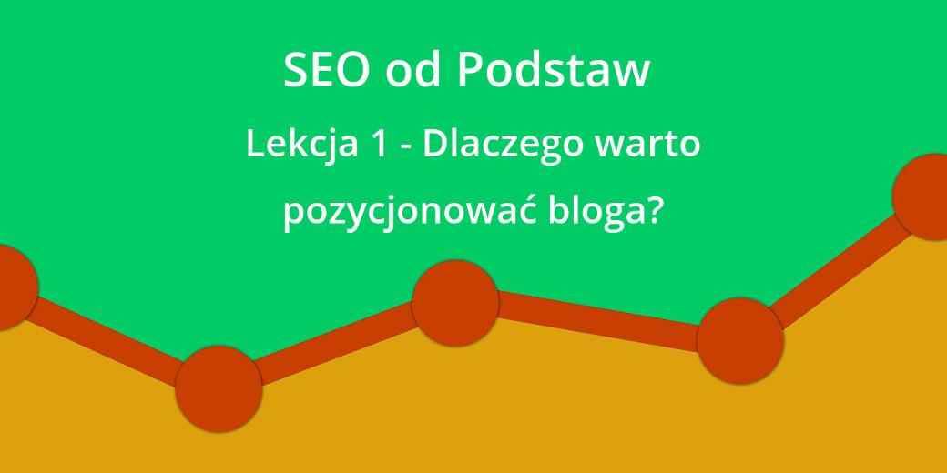 Dlaczego warto pozycjonować bloga?